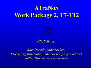 ATraNoS Work Package 2, T7-T12