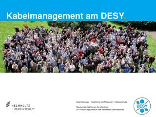 Kabelmanagement am DESY .