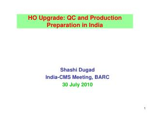 HO Upgrade: QC and Production Preparation in India