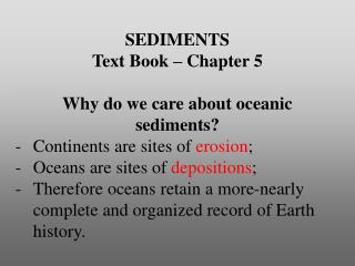 SEDIMENTS Text Book – Chapter 5 Why do we care about oceanic sediments?
