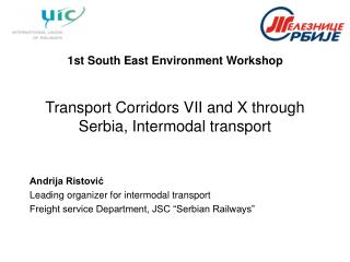 Transport Corridors VII and X through Serbia, Intermodal transport