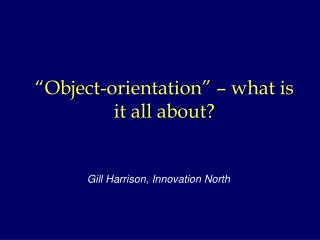 """Object-orientation"" – what is it all about?"