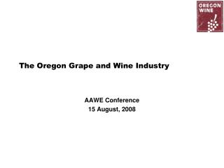 The Oregon Grape and Wine Industry