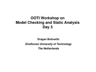 OOTI Workshop on Model Checking and Static Analysis Day 3