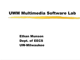 UWM Multimedia Software Lab