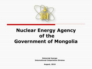 Nuclear Energy Agency   of the  Government of Mongolia