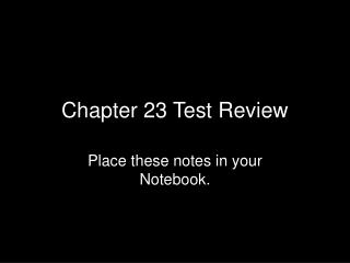 Chapter 23 Test Review