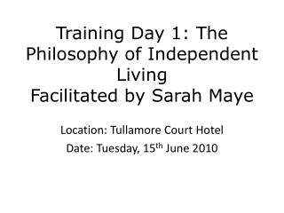 Training Day 1: The Philosophy of Independent Living Facilitated by Sarah Maye