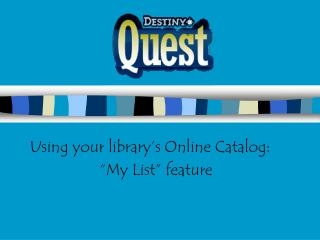 "Using your library's Online Catalog: ""My List"" feature"