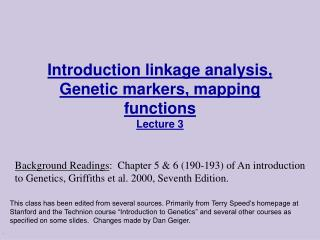 Introduction linkage analysis, Genetic markers, mapping functions Lecture 3