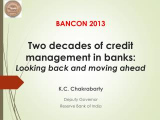 BANCON 2013 Two decades of credit management in banks:  Looking back and moving ahead