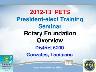 2012-13  PETS President-elect Training Seminar Rotary Foundation  Overview