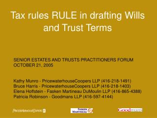 Tax rules RULE in drafting Wills and Trust Terms