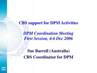 CBS support for DPM Activities  DPM Coordination Meeting First Session, 4-6 Dec 2006