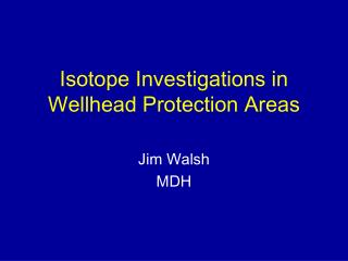 Isotope Investigations in Wellhead Protection Areas