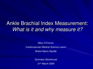 Ankle Brachial Index Measurement:  What is it and why measure it?