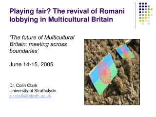 Playing fair? The revival of Romani lobbying in Multicultural Britain