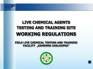 LIVE CHEMICAL AGENTS  TESTING AND TRAINING SITE WORKING REGULATIONS