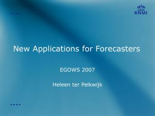 New Applications for Forecasters
