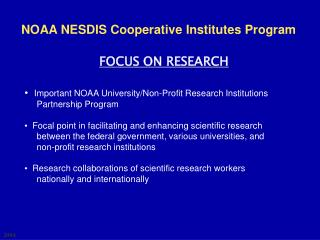 Important NOAA University/Non-Profit Research Institutions      Partnership Program   Focal point in facilitating and en