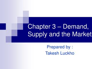 Chapter 3 – Demand, Supply and the Market