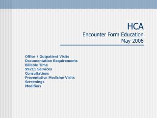HCA Encounter Form Education May 2006
