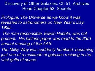 Discovery of Other Galaxies: Ch 51, Archives Read Chapter 53, Secrets