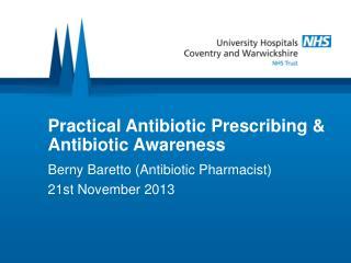 Practical Antibiotic Prescribing & Antibiotic Awareness