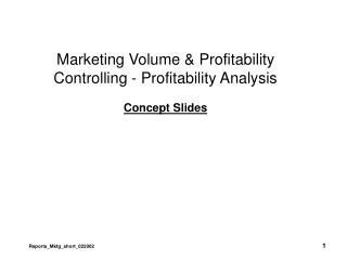 Marketing Volume & Profitability Controlling - Profitability Analysis Concept Slides
