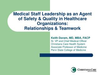 Medical Staff Leadership as an Agent of Safety & Quality in Healthcare Organizations: Relationships & Teamwork