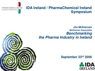 IDA Ireland / PharmaChemical Ireland Symposium Jim McKiernan McKiernan Associates Benchmarking