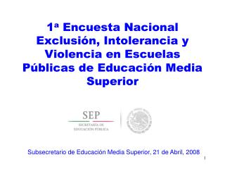 Subsecretario de Educación Media Superior, 21 de Abril, 2008