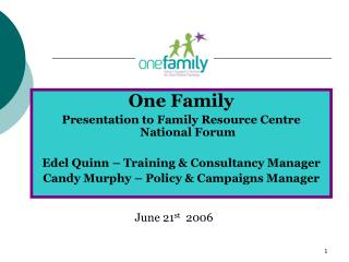 One Family Presentation to Family Resource Centre National Forum