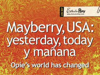 Mayberry, USA: Yesterday, Today y Ma ñana
