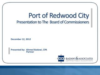 Port of Redwood City Presentation to The  Board of Commissioners