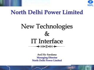 North Delhi Power Limited New Technologies  &  IT Interface