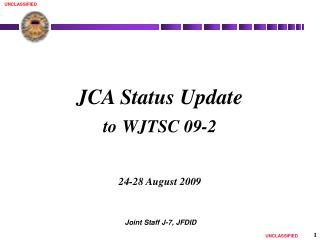 JCA Status Update to WJTSC 09-2 24-28 August 2009