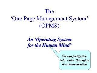 The 'One Page Management System' (OPMS)