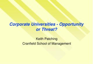 Corporate Universities - Opportunity or Threat?