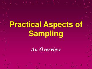Practical Aspects of Sampling