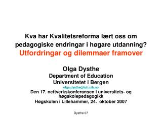 Olga Dysthe Department of Education Universitetet i Bergen  olga.dysthe@iuh.uib.no