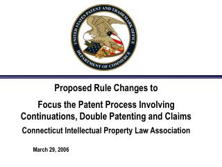 Proposed Rule Changes to  Focus the Patent Process Involving