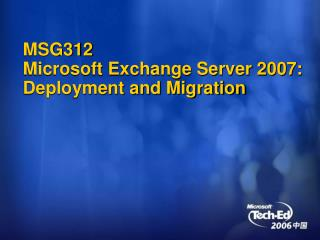 MSG312 Microsoft Exchange Server 2007: Deployment and Migration