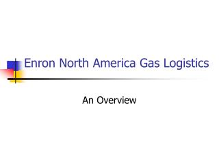 Enron North America Gas Logistics