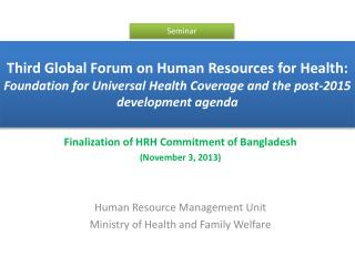 Finalization of HRH Commitment of Bangladesh (November 3, 2013) Human Resource Management Unit