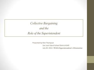 Collective Bargaining  and the  Role of the Superintendent
