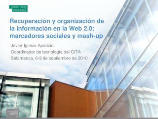 Recuperación y organización de la información en la Web 2.0: marcadores sociales y mash-up