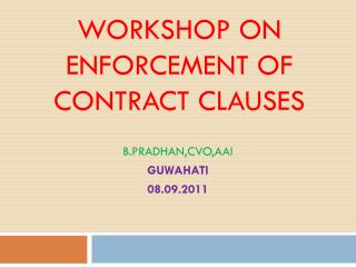 WORKSHOP ON ENFORCEMENT OF CONTRACT CLAUSES