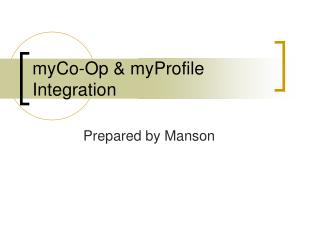 myCo-Op & myProfile Integration
