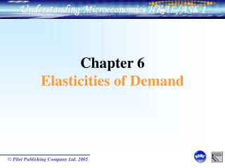 Chapter 6  Elasticities of Demand
